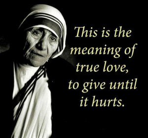 This is the meaning of true love, to give until it hurts.