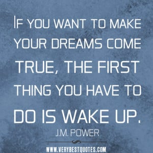 dreams come true quotes, dream quotes, If you want to make your dreams ...