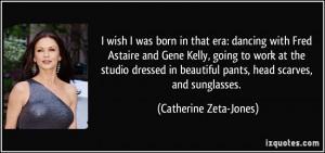 More Catherine Zeta-Jones Quotes