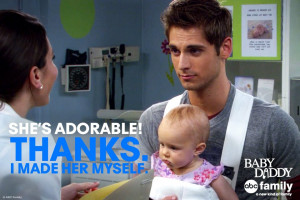 Baby Daddy Baby Daddy Quote - Ben