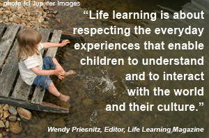 Life learning is about...by Wendy Priesnitz, Editor of Life Learning ...