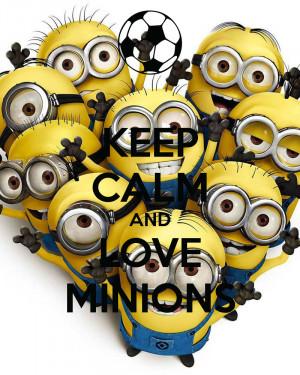 Keep Calm The Minions Love You