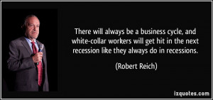 There will always be a business cycle, and white-collar workers will ...