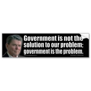 ronald_reagan_quote_government_is_not_the_bumper_sticker ...