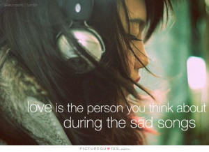 Love Quotes Sad Quotes Song Quotes Love Is Quotes