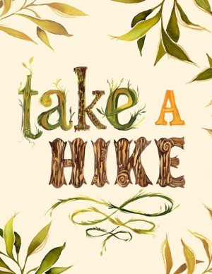 Take A Hike 8 x 10. $15.00, via Etsy.