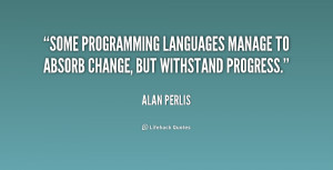 Some programming languages manage to absorb change, but withstand ...
