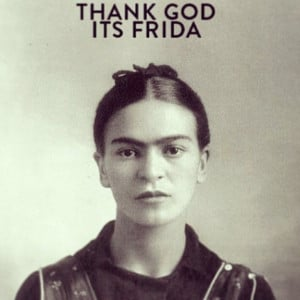 Thank God it's Friday | Frida Kahlo | TGIF