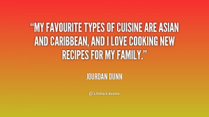 My favourite types of cuisine are Asian and Caribbean, and I love ...