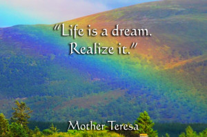 Life is a dream. Realize it.