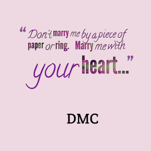 Quotes Picture: don't marry me by a piece of paper or ring marry me ...