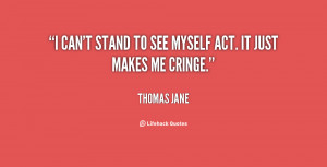 quote-Thomas-Jane-i-cant-stand-to-see-myself-act-20371.png
