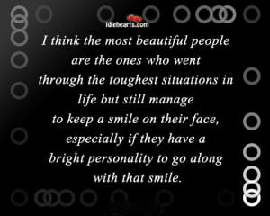 think the most beautiful people are the ones who went