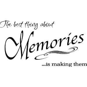 The Best Thing About Memories Wall Quote, Quotes, Inspirational