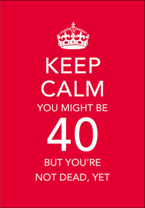 Keep Calm 40th Birthday
