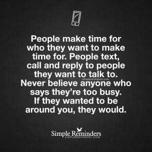 People make time for who they want in their life by Unknown Author