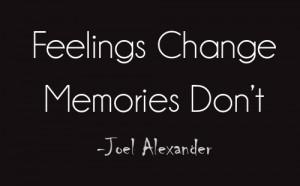 feelings change memories don't joel alexander