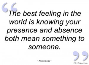 the best feeling in the world is knowing anonymous