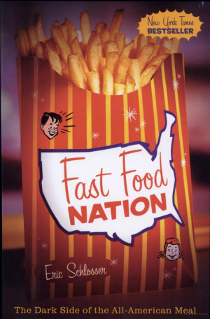 ... Food Nation- The Dark Side of the All-American Meal By Eric Schlosser
