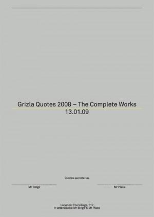 Grizla Quotes 2008–