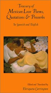 Treasury of Mexican Love Poems, Quotations & Proverbs: In Spanish and ...