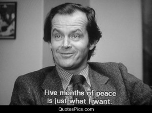 Five months of peace is just what I want – The Shining