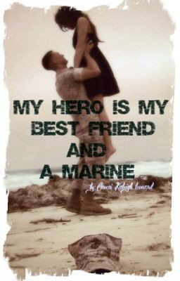 My Hero is My Best Best Friend and a Marine - MBFFM- Authors Note