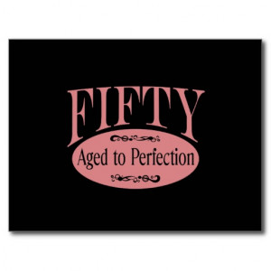50th_birthday_fifty_aged_to_perfection_postcard ...
