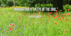 quote-Joseph-Joubert-imagination-is-the-eye-of-the-soul-4953.png