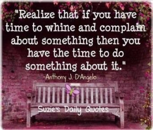Whine and complain picture quotes image sayings