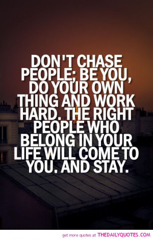 dont-chase-people-be-you-life-quotes-sayings-pictures.jpg
