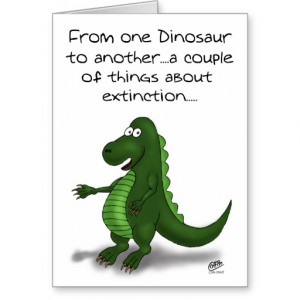 Funny Birthday Cards: Dinosaur extinction