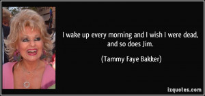 More Tammy Faye Bakker Quotes