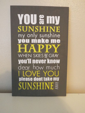 You Are My Sunshine popular quote from song by YellowSunshineArt, $18 ...