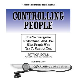 Controlling People: How to Recognize, Understand, and Deal with People ...