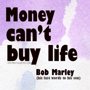 Bob Marley Quotes – Money can't buy life-his last words to his son ...