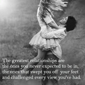 The greatest relationships are the ones challenged every view you've ...