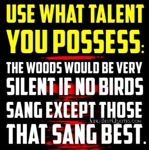 Talent quotes, inspirational quotes, Use what talent you possess