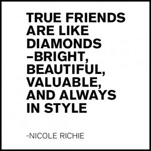 Inspiration from Nicole Richie - True friends are like diamonds