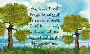 "... Art With Me. Thy Rod And Thy Staff They Comfort Me"" ~ Bible Quotes"