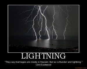 ... say marriages are made in Heaven. But so is thunder and lightning