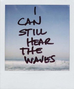 can still hear the waves