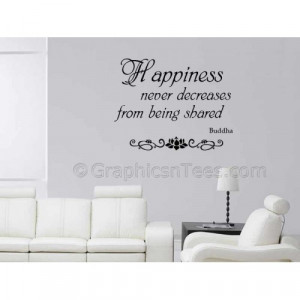 Buddha Inspirational Quote, Happiness Shared Never Decreases, Family ...