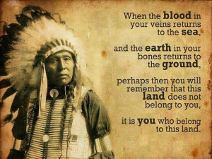 Native American in Head dress with the Native American quote