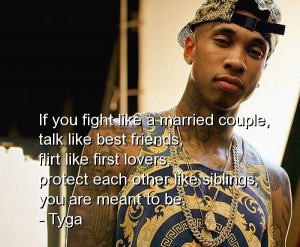 tyga, rapper, quotes, sayings, best, friends, lovers, cute