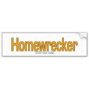 Homewrecker Bumper Stickers