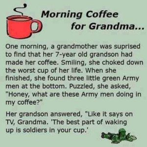 Morning coffee for Grandma
