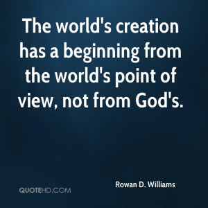 rowan-d-williams-rowan-d-williams-the-worlds-creation-has-a-beginning ...