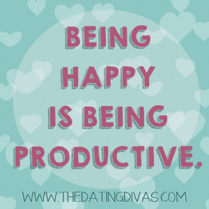 Being happy is being productive!