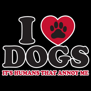 0003901_i_love_dogs_its_humans_that_annoy_me.png